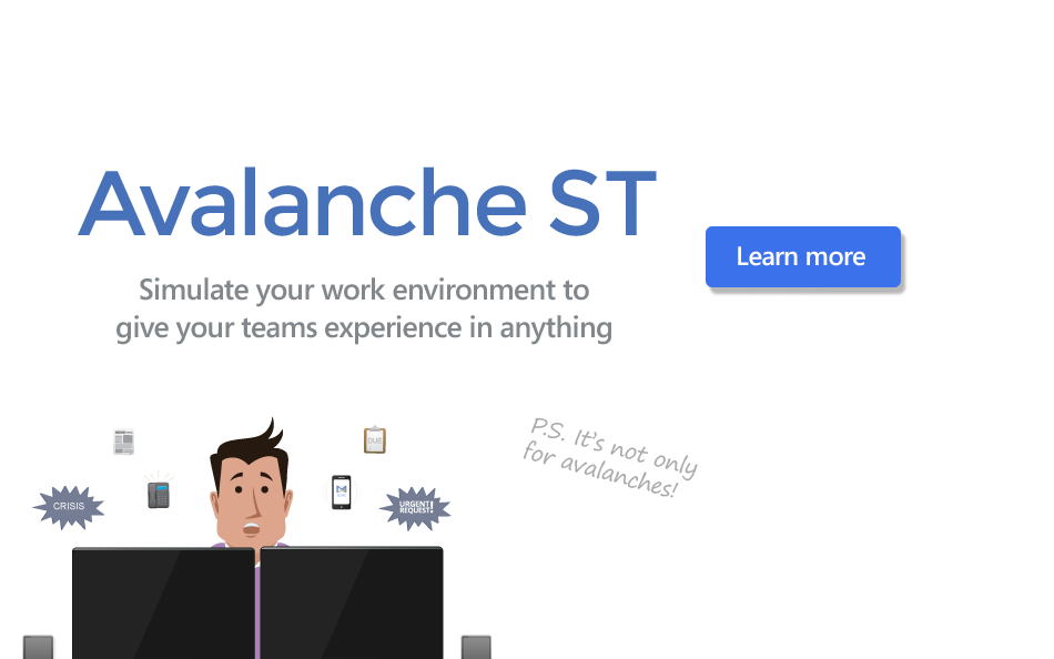 Avalanche ST - simulate your work environment to give your teams experience in anything
