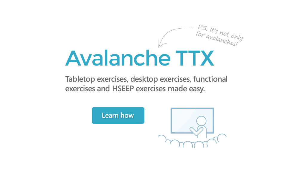 Avalanche TTX - software for tabletop exercises, desktop exercises, functional exercises and HSEEP exercises